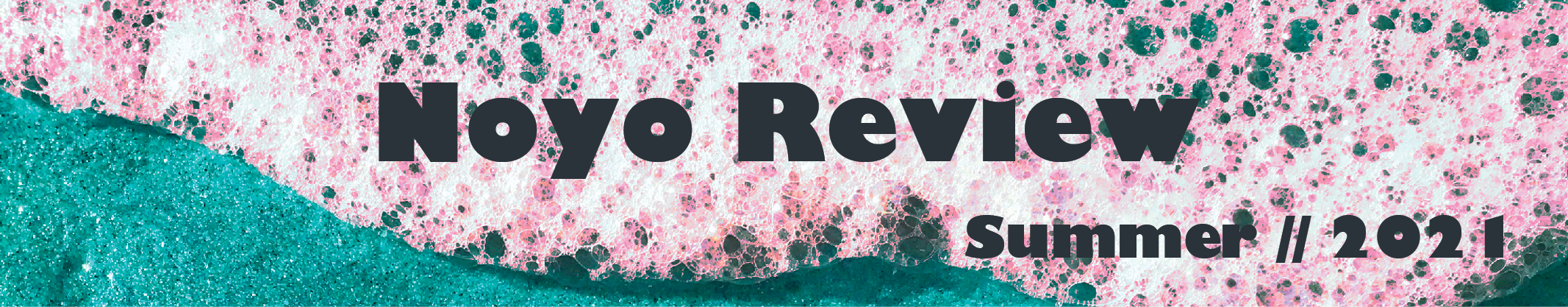 This banner declares this page to be Noyo Review's Summer 2021 edition.